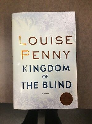 Kingdom of the Blind by Louise Penny First Edition HB 2018 Minotaur