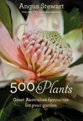 NEW 500 Plants By Angus Stewart Paperback Free Shipping