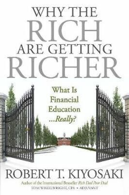 NEW Why the Rich Are Getting Richer By Robert T. Kiyosaki Paperback