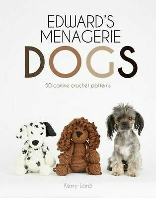 NEW Edward's Menagerie: Dogs By Kerry Lord Hardcover Free Shipping