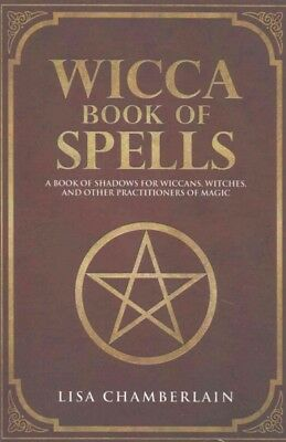 Wicca Book of Spells : A Book of Shadows for Wiccans, Witches, and Other Prac...