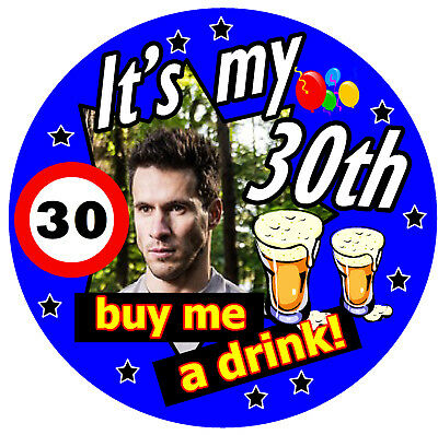PHOTO  NEW BUY HER A DRINK! - 77mm PERSONALISED BADGE 30th BIRTHDAY BADGE
