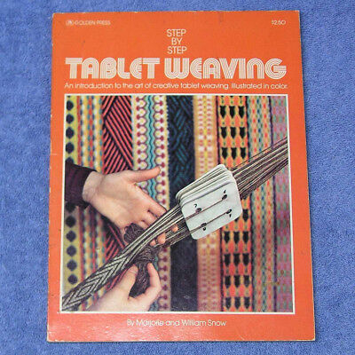 Step By Step Tablet Weaving, Softbound, Marjorie & William Snow 1973