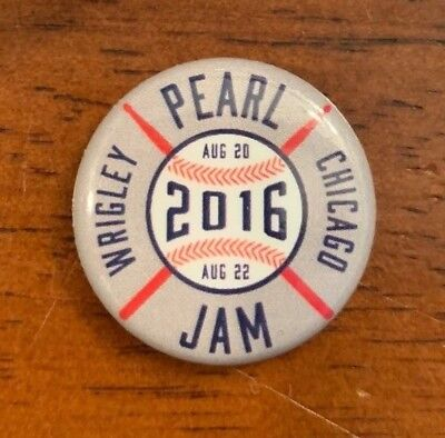 PEARL JAM - Chicago Wrigley PIN BUTTON - baseball WOW 8/20 8/22 2016 cubs