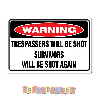 Trespassers will be shot Sign 190mm x 290mm  non fade & waterproof funny