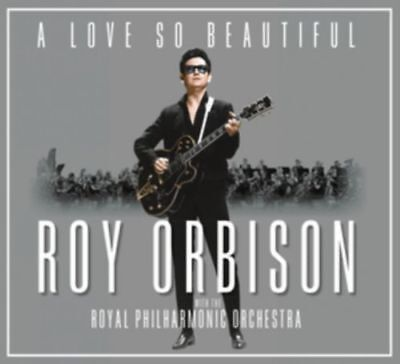 ROY ORBISON CD    A Love So Beautiful With  The Royal Philhamonic Orchest