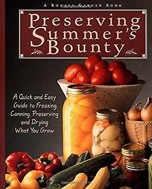 Preserving Summer's Bounty : A Quick and Easy Guide to Freezing, Canning, Preser