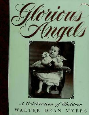 Glorious Angels : A Celebration of Children by Myers, Walter Dean-ExLibrary