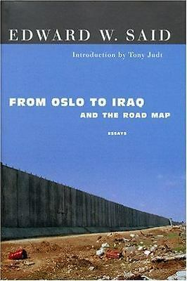 From Oslo to Iraq and the Road Map : Essays by Said, Edward W. -ExLibrary
