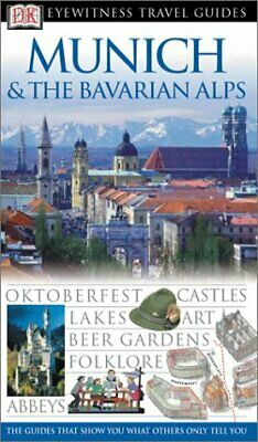 Munich and the Bavarian Alps by DK Publishing