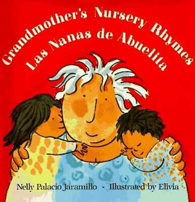 Nanas de Abuelita : Lullabies, Tongue Twisters, and Riddles from South America