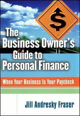 Business Owner's Guide to Personal Finance : When Your Business Is Your Paycheck