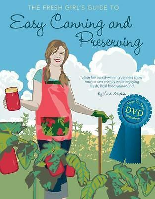 Fresh Girl's Guide to Easy Canning and Preserving by Micka, Ana-ExLibrary