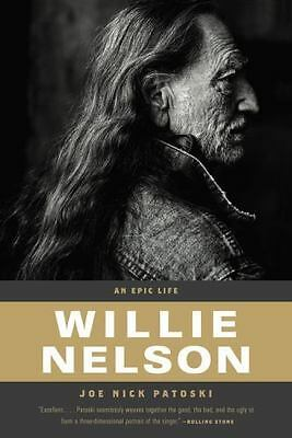 Willie Nelson : An Epic Life by Patoski, Joe Nick-ExLibrary