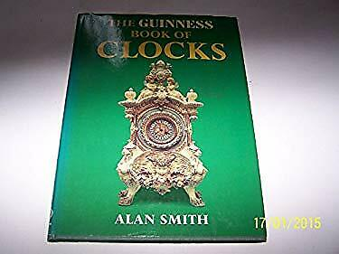 Guinness Book of Clocks by Smith, Prof. Alan