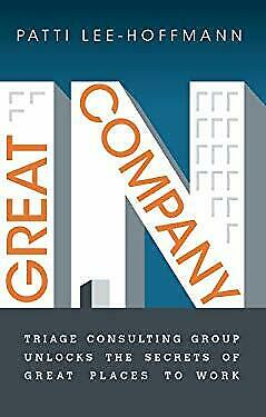 In Great Company : Triage Cnosulting Group Unlocks the Secrets of Grea-ExLibrary