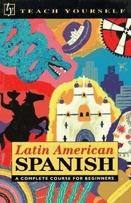 Teach Yourself Latin American Spanish : A Complete Course by Kattan-Ibarra, Juan