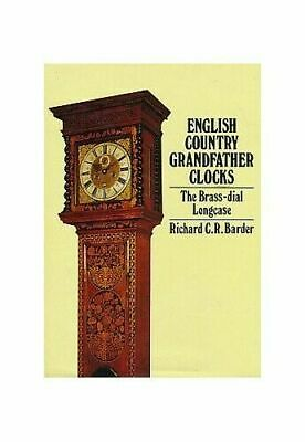 English Country Grandfather Clocks by Barder, Richard Charles Remilly