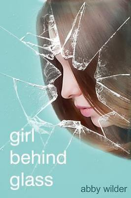 Girl Behind Glass by Wilder, Abby