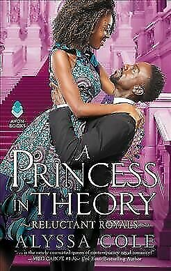 A Princess in Theory: Reluctant Royals by Cole, Alyssa-ExLibrary