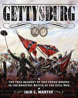 Gettysburg : The True Account of Two Young Heroes in the Greatest Battle of the
