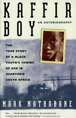 Kaffir Boy : The True Story of a Black Youths Coming of Age in Apartheid South A