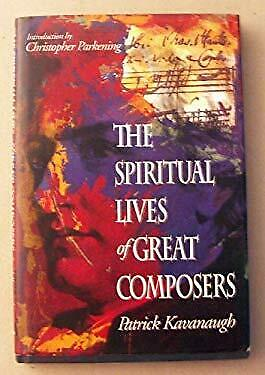 Spiritual Lives of the Great Composers by Kavanaugh, Patrick -ExLibrary