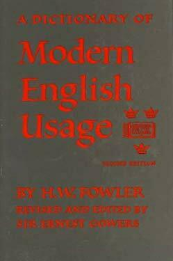 A Dictionary of Modern English Usage by Fowler, H. W.