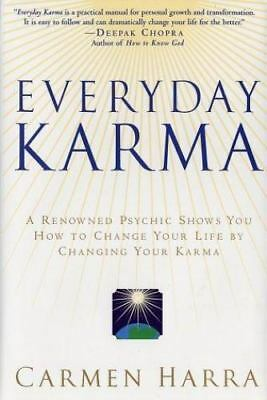 Everyday Karma : A Renowned Psychic Shows You How to Change Your Life by Changin