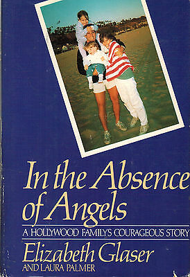 In the Absence of Angels by Elizabeth Glaser (Hardcover, Book Club Edition)