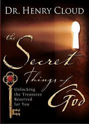 The Secret Things of God : Unlocking the Treasures Reserved for You by Henry...