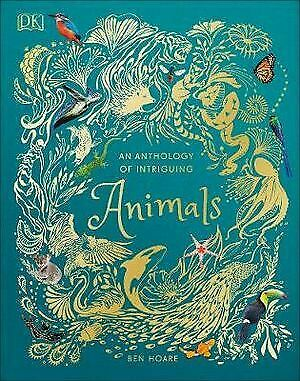 An Anthology of Intriguing Animals  By: DK