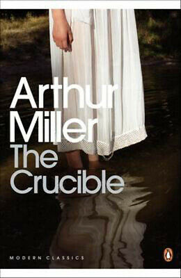 The Crucible: A Play in Four Acts | Arthur Miller