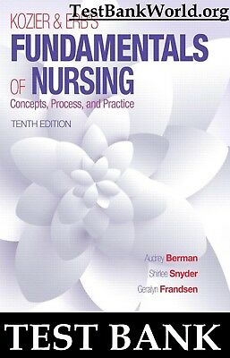 TEST BANK Kozier and Erb's Fundamentals of Nursing 10e Concepts Practice