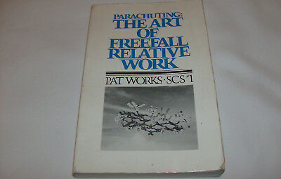Parachuting The Art of Freefall Relative Work Pat Works SCS 1 Book 1998 2nd edt