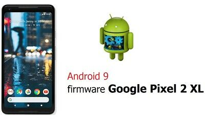 firmware Google Pixel 2 XL _ Android 9_ date 02.2019 _ send link download rom