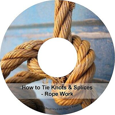 How to Tie Knots Splices Hitches Rope Work Splicing Rigging Seizing Books on CD