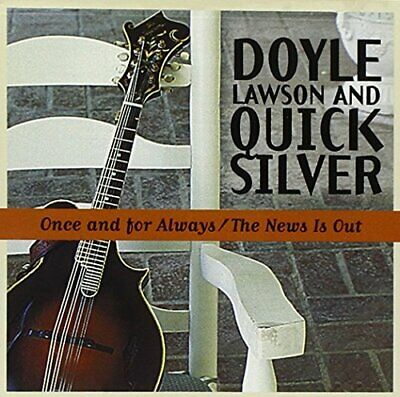 Doyle Lawson and Quicksilver - Once and For Always / The News Is Out [CD]