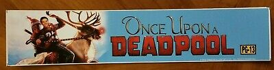 ONCE UPON A DEADPOOL 2018 - Movie Theater Mylar / Free Shipping