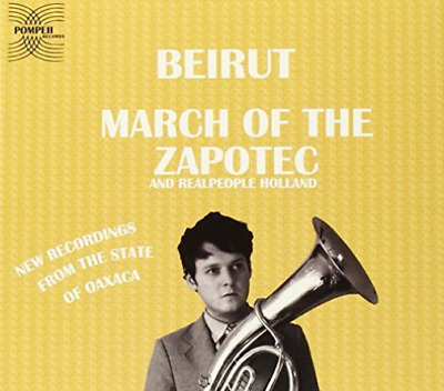 Beirut-March Of The Zapotec And Realpeople Holland By Bei (UK IMPORT) CD NEW