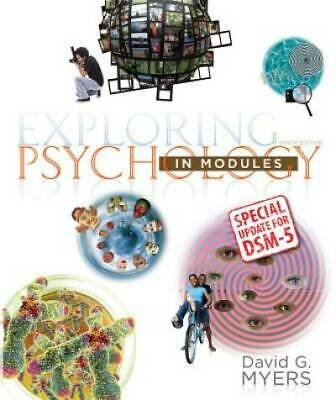 Exploring Psychology in Modules with Updates on DSM-5 by Myers, David G.