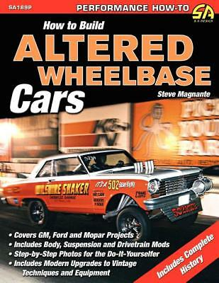 How to Build Altered Wheelbase Cars Book by Steve Magnante ~step-by-step~AWB~NEW