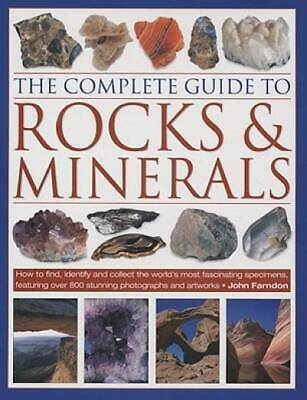 The Complete Guide to Rocks & Minerals by Farndon, John