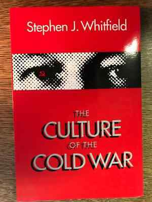 THE CULTURE OF THE COLD WAR, by STEPHEN J. WHITFIELD (1991, pbk.)
