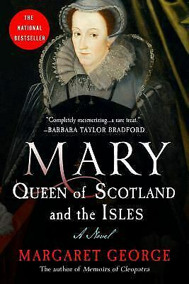 Mary Queen of Scotland and the Isles by George, Margaret