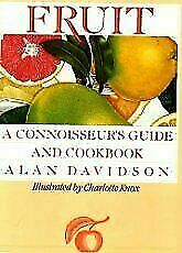 Fruit : A Connoisseur's Guide and Cookbook by Davidson, Alan