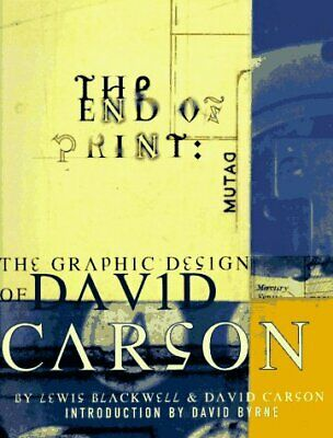 End of Print : The Graphic Design of David Carson by Carson, David -ExLibrary