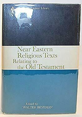 Near Eastern Religious Texts Relating to the Old Testament by Beyerlin, Walter