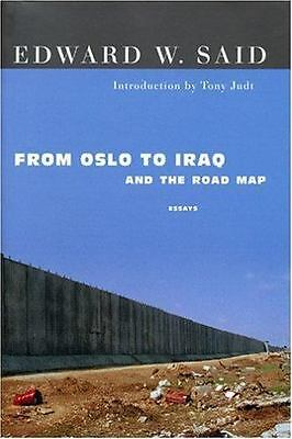 From Oslo to Iraq and the Road Map : Essays by Said, Edward W.