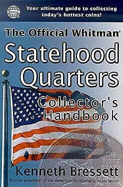 Official Whitman Statehood Quarters Collector's Handbook by Bressett, Kenneth